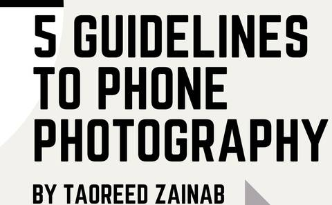 5 Guidelines to Phone Photography