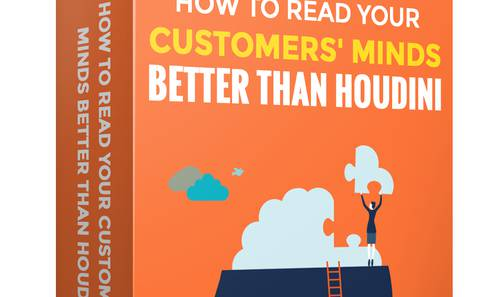 How to read your customers' mind better than Houdini