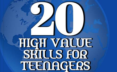 20 HIGH VALUE SKILLS FOR TEENAGERS