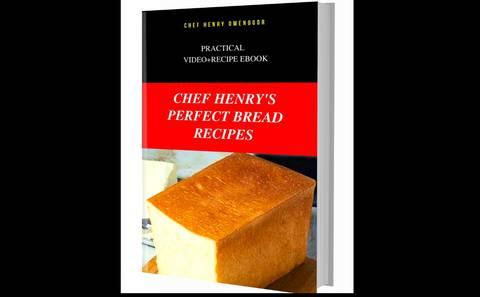 Chef Henry's Perfect Bread Recipe Boook