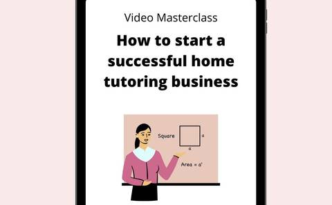 How to start a home tutoring business (video masterclass)