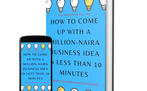 How To Come Up With A Million-Naira Business Idea in Less Than 10 Minutes.