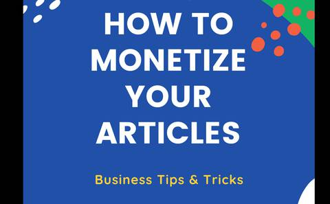 How to monetize your articles