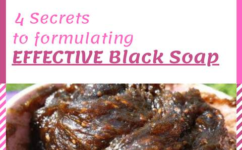 4 Secrets to Formulating Effective Black Soap