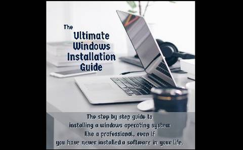 The Ultimate Windows Installation Guide