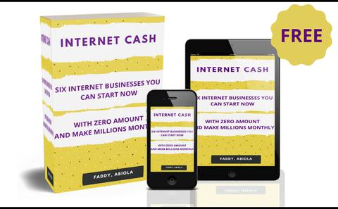 INTERNET CASH (SIX INTERNET BUSINESSES YOU CAN START NOW WITH ZERO AMOUNT)