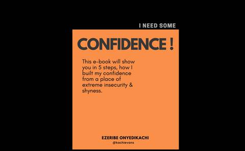 I NEED SOME CONFIDENCE (5 practical ways guaranteed to build your confidence and self worth)