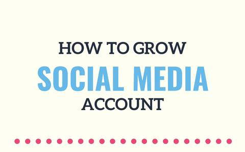 How To Grow Social Media Account.