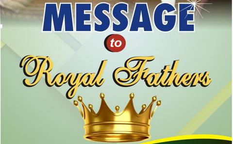MESSAGE TO ROYAL FATHERS