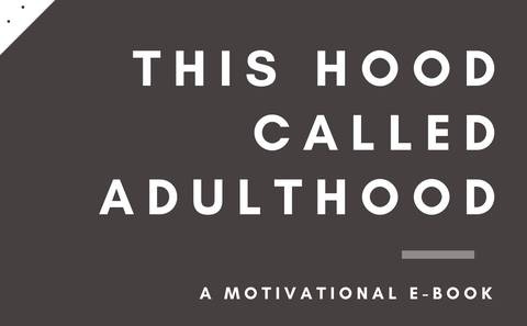 This Hood Called Adulthood