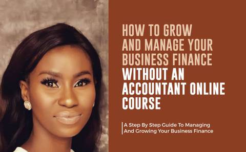HOW TO MANAGE AND GROW YOUR BUSINESS FINANCE WITHOUT AN ACCOUNTANT