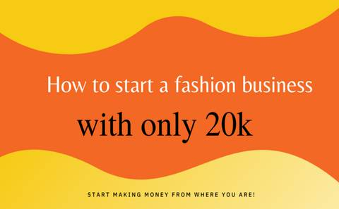 How to start a fashion business with less than ₦30,000.