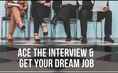 Ace The Interview and Get Your Dream Job.