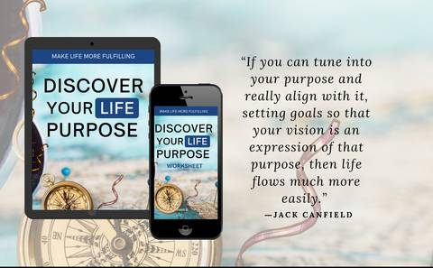 MAKE LIFE MORE FULFILLING - Discover Your Life Purpose