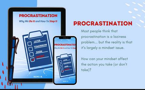 PROCRASTINATION - Why We DO IT & How To STOP IT