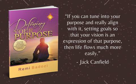 DEFINING YOUR PURPOSE - Practical Guide for Discovering Your Life Purpose for Blissful Lifesyle