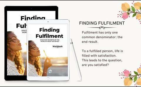 FINDING FULFILMENT - Discover and Apply the Secrets of the Most Satisfied People