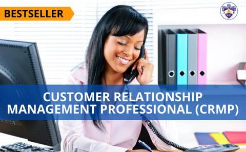 Become A Certified Customer Relationship Management Professional - Earn A Specialist Certificate After Completion