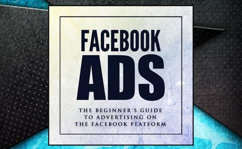 Beginner's Guide to Advertising on Facebook