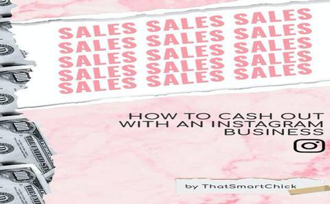 Sales, Sales, Sales - How To Cash Out With An Instagram Business