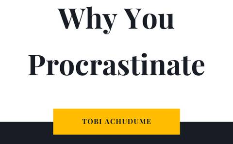 WHY YOU PROCRASTINATE
