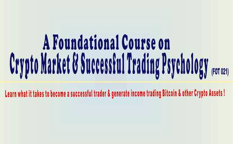 A Foundational Course on Crypto Market & Successful Trading Psychology