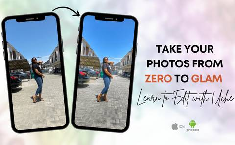 Take Your Photos from ZERO to GLAM - Edit with Uche