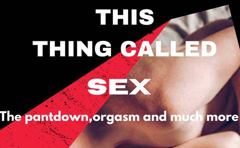 This thing called sex
