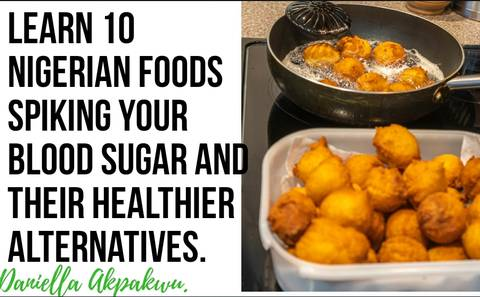 Learn 10 Nigerian Foods Spiking Your Blood Sugar