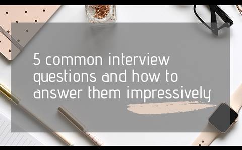 5 Common Interview Questions and How to Answer them Impressively