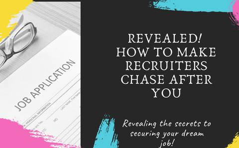 Revealed! How to Make Recruiters Chase After You