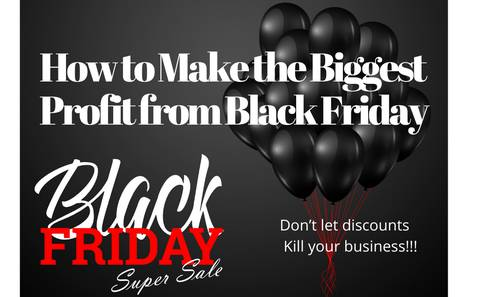 How to Make the Biggest Profit from Black Friday Sales