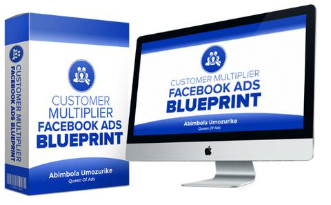 CUSTOMER MULTIPLIER FACEBOOK AND INSTAGRAM ADS BLUEPRINT