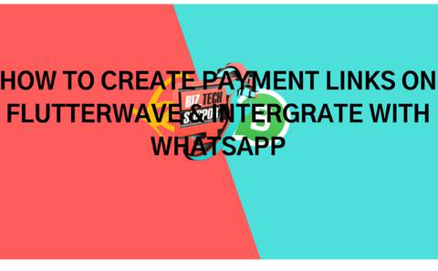 HOW TO CREATE PAYMENT LINKS ON FLUTTERWAVE & INTERGRATE WITH WHATSAPP