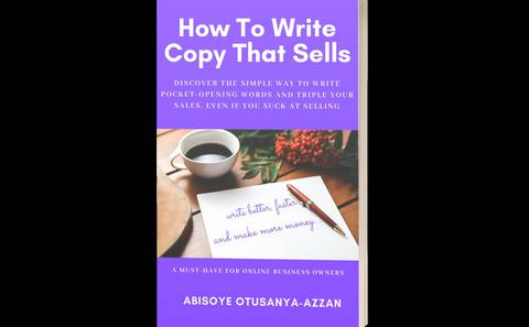 HOW TO WRITE COPY THAT SELLS...Discover how to write pocket-opening words and triple your sales, even if you suck at selling