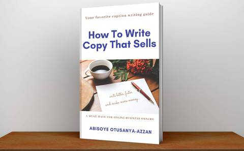 HOW TO WRITE COPY THAT SELLS....write better, faster and make more money