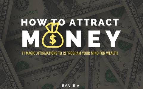 11 MAGIC AFFIRMATIONS TO ATTRACT MONEY