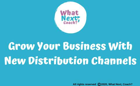 Grow Your Business With New Distribution Channels