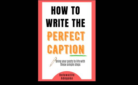 How to write the perfect caption