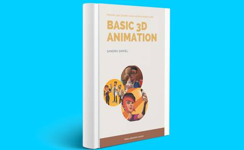 Basic 3D Animation for Content Creation