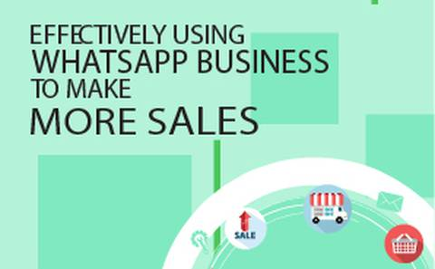 EFFECTIVELY USING WHATSAPP BUSINESS TO MAKE MORE SALES