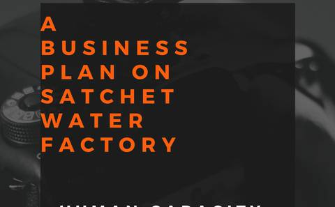 Business Plan on Satchet Water Factory