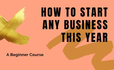 How to Start any Business this Year