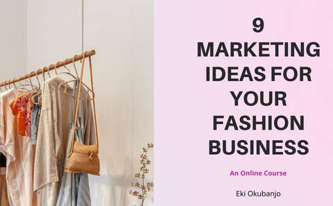 9 MARKETING IDEAS FOR YOUR FASHION BUSINESS ONLINE COURSE
