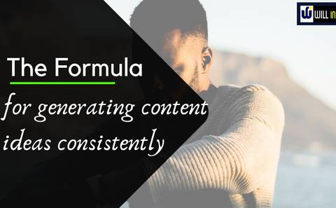 The Formula for generating content ideas consistently