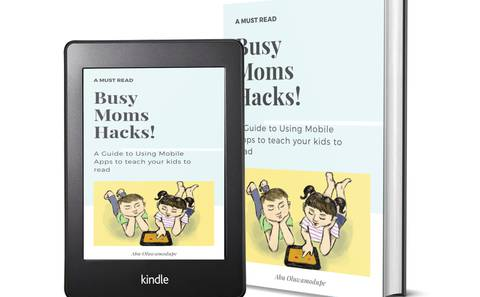 Busy Moms Hacks! A guide to using mobile Apps to teach your Kids to read