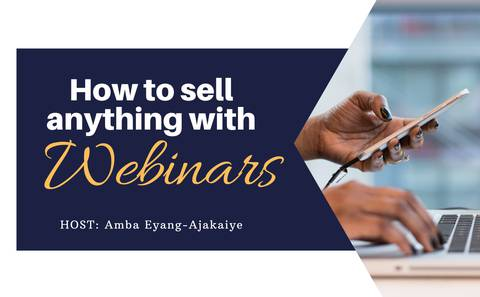 HOW TO SELL ANYTHING WITH WEBINARS
