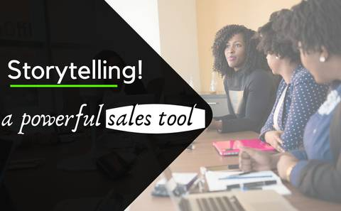Storytelling! A powerful sales tool