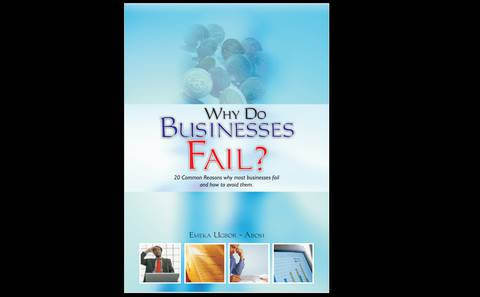 WHY DO BUSINESSES FAIL? 20 common reasons why most businesses fail AND HOW TO AVOID THEM.