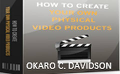 HOW TO CREATE YOUR OWN PHYSICAL VIDEO PRODUCT
